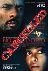 No Good Deed Cancelled